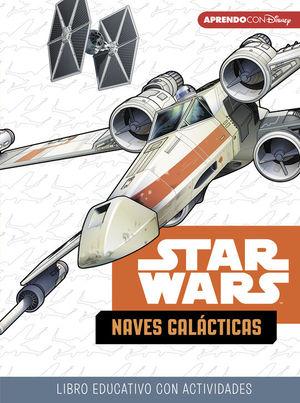 STAR WARS. NAVES GALACTICAS