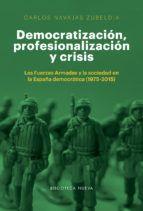 DEMOCRATIZACIÓN, PROFESIONALIZACIÓN Y CRISIS (1975-2015)