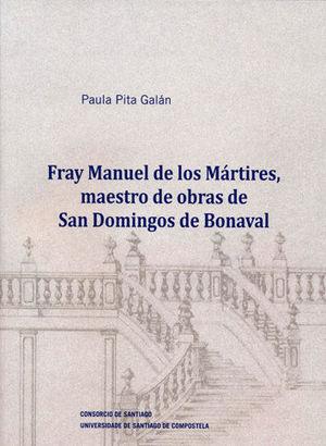 FRAY MANUEL DE LOS MARTIRES, MAESTRO DE OBRAS DE SAN DOMINGOS DE BONAVAL