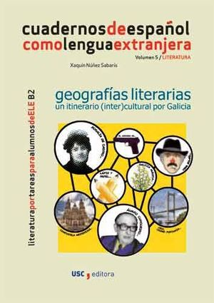 GEOGRAFIAS LITERARIAS. UN ITINERARIO (INTER)CULTURAL POR GALICIA