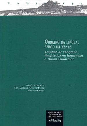 OBREIRO DA LINGUA, AMIGO DA XENTE