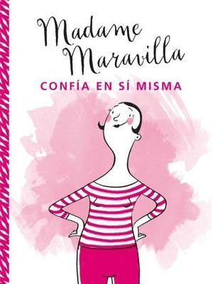 MADAME MARAVILLA CONFIA EN SI MISMA