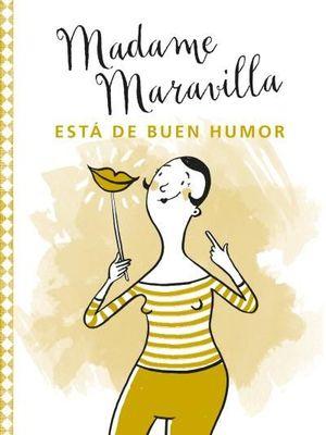MADAME MARAVILLA ESTA DE BUEN HUMOR