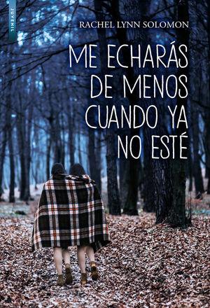 ME ECHAR�S DE MENOS CUANDO YA NO EST�