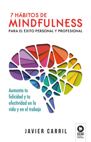 7 HABITOS DE MINDFULNESS PARA EL ÉXITO PERSONAL Y PROFESIONAL