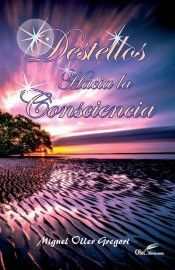 DESTELLOS HACIA LA CONSCIENCIA