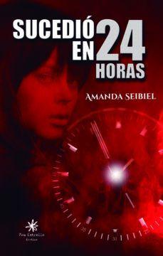 SUCEDIÓ EN 24 HORAS
