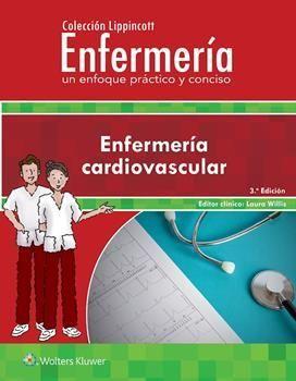 ENFERMERIA CARDIOVASCULAR. UN ENFOQUE PRACTICO Y CONCISO (COLECCION LIPPINCOTT)