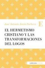 EL HERMETISMO CRISTIANO Y LA TRANSFORMACION DEL LOGOS