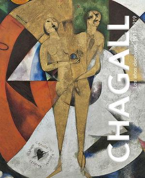 CHAGALL. LOS AÑOS DECISIVOS, 1911-1919