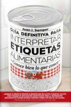 GUIA DEFINITIVA PARA INTERPRETAR LAS ETIQUETAS ALIMENTARIAS