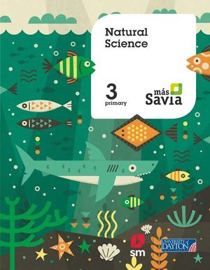 NATURAL SCIENCE. 3 PRIMARY. MÁS SAVIA. PUPIL'S BOOK