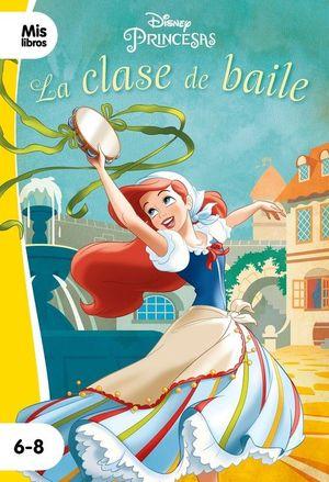 PRINCESAS DISNEY. LA CLASE DE BAILE