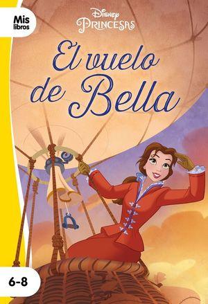 PRINCESAS DISNEY. EL VUELO DE BELLA