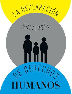 DECLARACIÓN UNIVERSAL DE DERECHOS HUMANOS, LA
