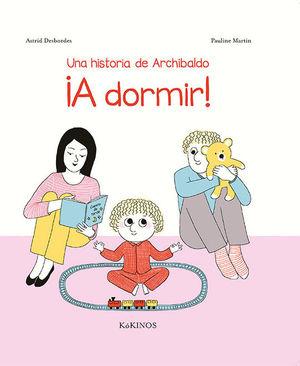 UNA HISTORIA DE ARCHIBALDO ¡A DORMIR!