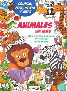 ANIMALES SALVAJES. COLOREA, PEGA, MONTA Y JUEGA