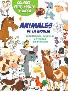 ANIMALES DE LA GRANJA. COLOREA, PEGA, MONTA Y JUEGA