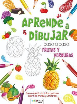 APRENDE A DIBUJAR PASO A PASO...FRUTAS Y VERDURAS