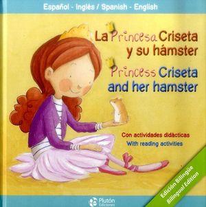 LA PRINCESA CRISETA Y SU HAMSTER / PRINCESS CRISETA AND HER HAMSTER