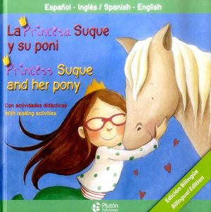 LA PRINCESA SUQUE Y SU PONI / PRINCESS SUQUE AND HER PONY
