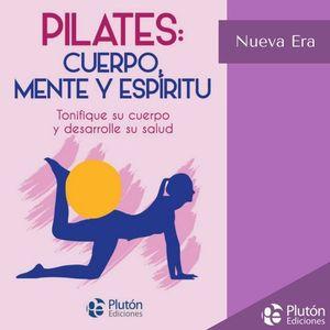 PILATES: CUERPO MENTE Y ESPIRITU