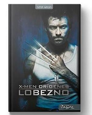 X-MEN ORIGENES. LOBEZNO
