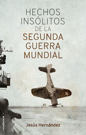 HECHOS INSOLITOS DE LA II GUERRA MUNDIAL