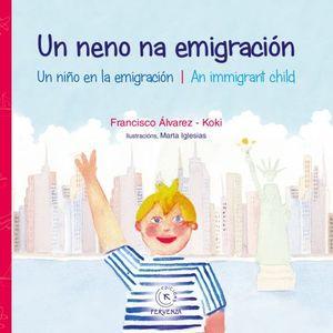 UN NENO NA EMIGRACIÓN / UN NIÑO EN LA EMIGRACIÓN / AN IMMIGRANT CHILD