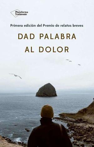 DAD PALABRA AL DOLOR