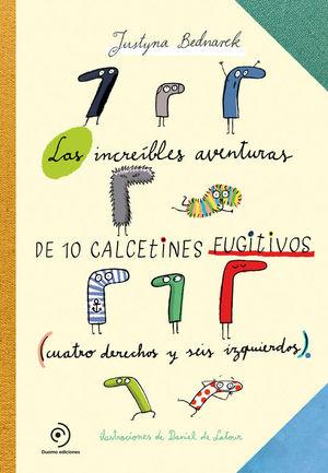 LAS ASOMBROSAS AVENTURAS DE 10 CALCETINES FUGITIVOS