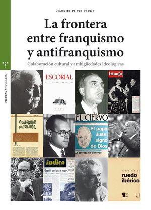 LA FRONTERA ENTRE FRANQUISMO Y ANTIFRANQUISMO