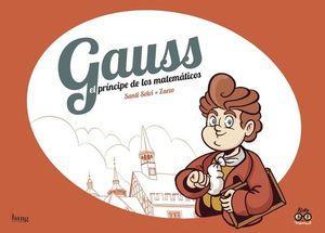 GAUSS, EL PRÍNCIPE DE LOS MATEMÁTICOS
