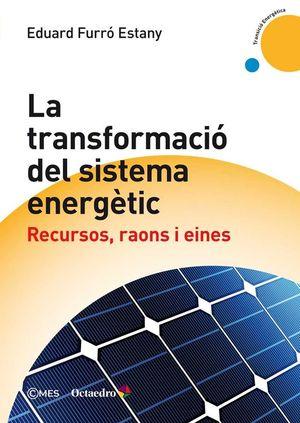 LA TRANSFORMACIÓ DEL SISTEMA ENERGÈTIC