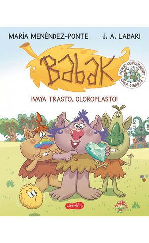 BABAK 1: ¡VAYA TRASTO, CLOROPLASTO!