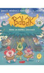 BABAK 2: ¡DAME UN RESPIRO, CARAHIGO!