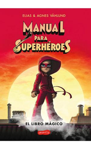 MANUAL PARA SUPERHEROES. EL LIBRO MAGICO