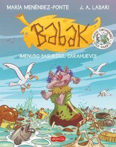 BABAK 3: MENUDO BASURERO, CARAHUEVO
