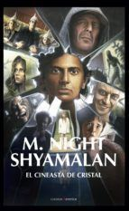 M. NIGHT SHYAMALAN: EL CINEASTA DE CRISTAL