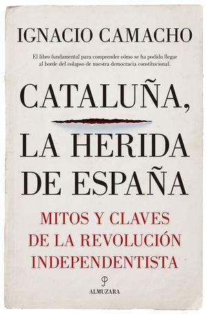 CATALUÑA, LA HERIDA DE ESPAÑA
