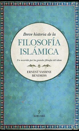 BREVE HISTORIA DE LA FILOSOFIA ISLAMICA