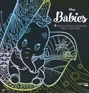 DISNEY BABIES. 6 DIBUJOS MAGICOS ANTIESTRES: RASCA Y DESCUBRE