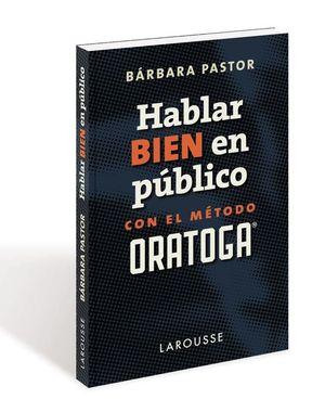 HABLAR BIEN EN P�BLICO CON EL M�ETODO ORATOGA