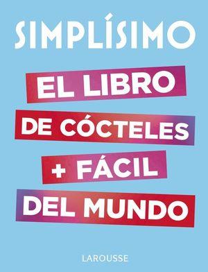 SIMPLÍSIMO. EL LIBRO DE COCTELES MÁS FÁCIL DEL MUNDO