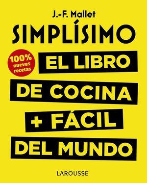 SIMPLISIMO. EL LIBRO DE COCINA + FACIL DEL MUNDO. 100% RECETAS NU