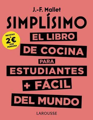 SIMPLISIMO. EL LIBRO DE COCINA PARA ESTUDIANTES + FÁCIL DEL MUNDO
