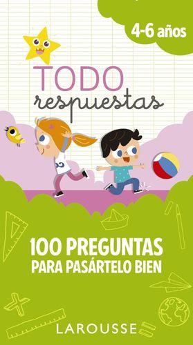TODO RESPUESTAS 4-6 AÑOS. 100 PREGUNTAS PARA PASÁRTELO BIEN