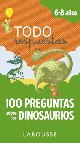 TODO RESPUESTAS 6-8 AÑOS. 100 PREGUNTAS SOBRE LOS DINOSAURIOS