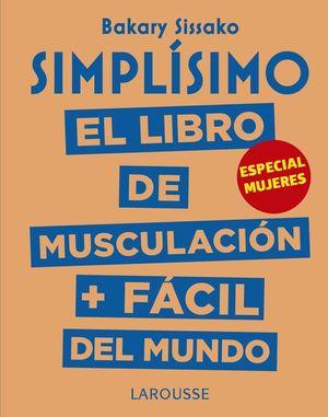 SIMPLÍSIMO: EL LIBRO DE MUSCULACIÓN + FÁCIL DEL MUNDO (ESPECIAL MUJERES)