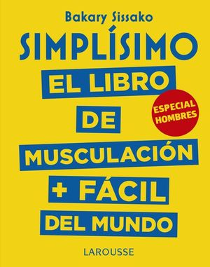 SIMPLISIMO: EL LIBRO DE MUSCULACIÓN + FÁCIL DEL MUNDO (ESPECIAL HOMBRES)